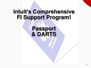 Intuit's Comprehensive FI Support Program! Passport & DARTS