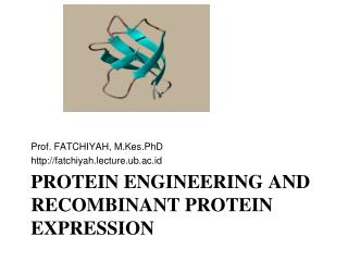 Protein engineering and recombinant protein expression