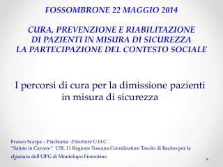 FOSSOMBRONE 22 MAGGIO 2014 CURA, PREVENZIONE E RIABILITAZIONE  DI PAZIENTI IN MISURA DI SICUREZZA