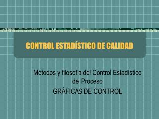 CONTROL ESTADÍSTICO DE CALIDAD