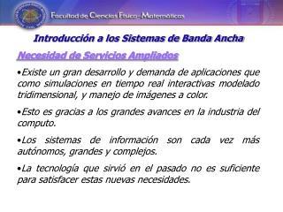 Introducción a los Sistemas de Banda Ancha Necesidad de Servicios Ampliados