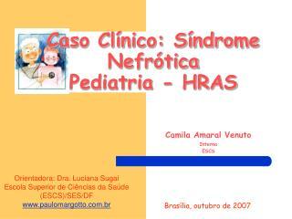 Caso Clínico: Síndrome Nefrótica  Pediatria - HRAS