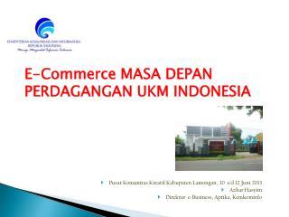 Pusat Komunitas Kreatif Kabupaten Lamongan,  10  s/d 12 Juni 2013 Azhar Hasyim