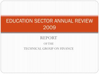 EDUCATION SECTOR ANNUAL REVIEW 2009