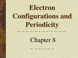 Electron Configurations and Periodicity