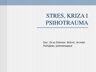 STRES, KRIZA I PSIHOTRAUMA