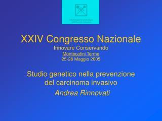 XXIV Congresso Nazionale Innovare Conservando Montecatini Terme 25-28 Maggio 2005