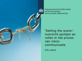 'Setting the  scene ': overzicht partijen en rollen in het proces van risico-communicatie