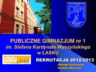 PUBLICZNE GIMNAZJUM nr 1 im. Stefana Kardynała Wyszyńskiego w ŁASKU