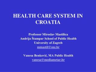 HEALTH CARE SYSTEM IN CROATIA