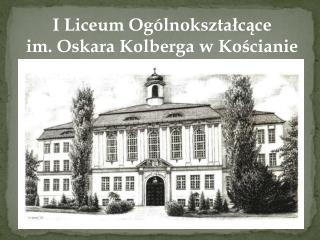 I Liceum Og�lnokszta?c?ce  im. Oskara Kolberga w Ko?cianie