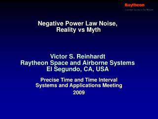 Negative Power Law Noise,  Reality vs Myth