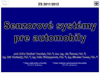 1) Ústav elektroniky a  fotoniky FEI STU, Bratislava 2 ) Ústav riadenia a priemyselnej informatiky