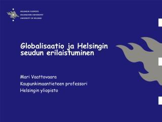 Globalisaatio ja Helsingin seudun erilaistuminen