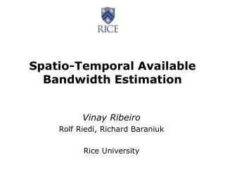 Spatio-Temporal Available Bandwidth Estimation