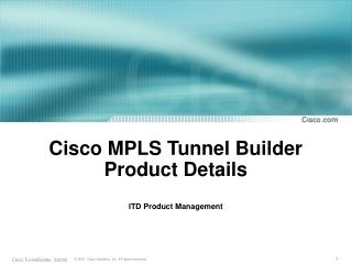Cisco MPLS Tunnel Builder Product Details