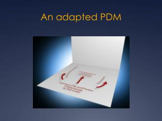 An adapted PDM