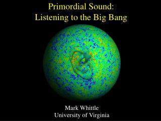 Primordial Sound: