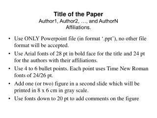 Title of the Paper Author1, Author2, …, and AuthorN Affiliations.