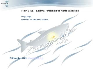 PTTP & IDL � External / Internal File Name Validation