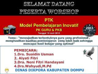 PTK  Model  Pembelajaran Inovatif PK GURU & PKB Tanggal  18  Juni  2012