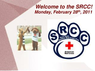 Welcome to the SRCC! Monday, February 28 th , 2011