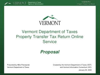 Vermont Department of Taxes  Property Transfer Tax Return Online Service  Proposal