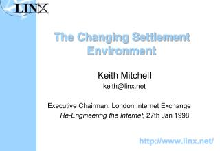 The Changing Settlement Environment
