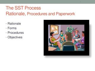 The SST Process  Rationale,  Procedures and Paperwork