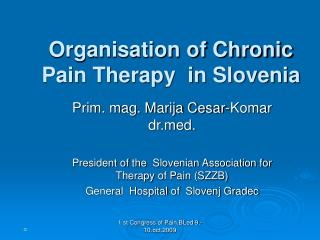 Organisation of Chronic   Pain Therapy  in Slovenia