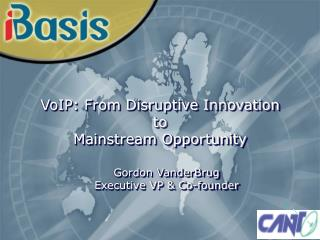 VoIP: From Disruptive Innovation to Mainstream Opportunity