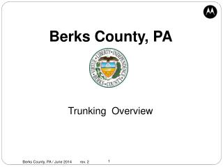 Berks County, PA  Trunking   Overview