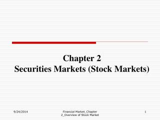 Chapter 2 Securities Markets (Stock Markets)