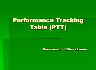 Performance Tracking Table (PTT) Government of Sierra Leone