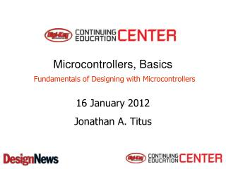 Microcontrollers, Basics  Fundamentals of Designing with Microcontrollers