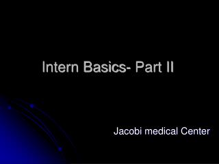 Intern Basics- Part II