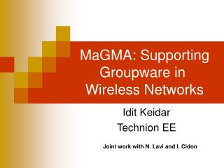 MaGMA: Supporting Groupware in  Wireless Networks