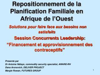"""Session Concurrents Leadership:   """"Financement et approvisionnement des contraceptifs"""""""