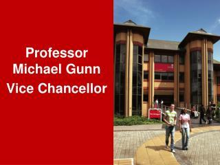 Professor Michael Gunn Vice Chancellor