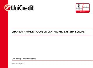 UNICREDIT PROFILE - FOCUS ON CENTRAL AND EASTERN EUROPE