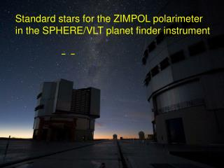 Standard stars for the ZIMPOL polarimeter  in the SPHERE/VLT planet finder instrument