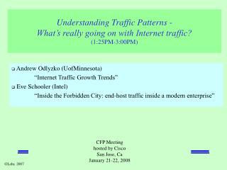 Understanding Traffic Patterns -  What's really going on with Internet traffic? (1:25PM-3:00PM)