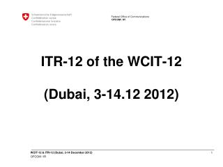 ITR-12 of the WCIT-12 (Dubai, 3-14.12 2012)