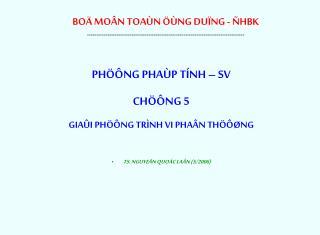 PHÖÔNG PHAÙP TÍNH – SV CHÖÔNG 5 GIAÛI PHÖÔNG TRÌNH VI PHAÂN THÖÔØNG