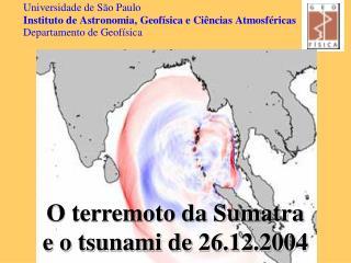 O terremoto da Sumatra e o tsunami de 26.12.2004