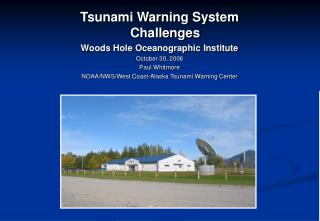 Tsunami Warning System Challenges Woods Hole Oceanographic Institute October 30, 2006