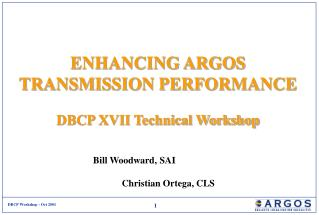 ENHANCING ARGOS TRANSMISSION PERFORMANCE DBCP XVII Technical Workshop