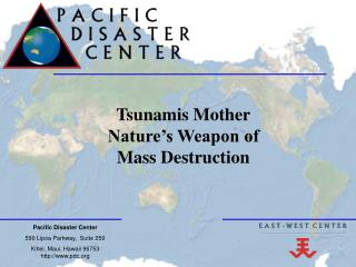 Pacific Disaster Center  590 Lipoa Parkway,  Suite 259
