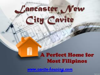 Lancaster New City Cavite - A Perfect Home for Most Filipino