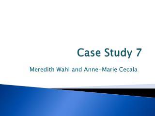 Case Study 7